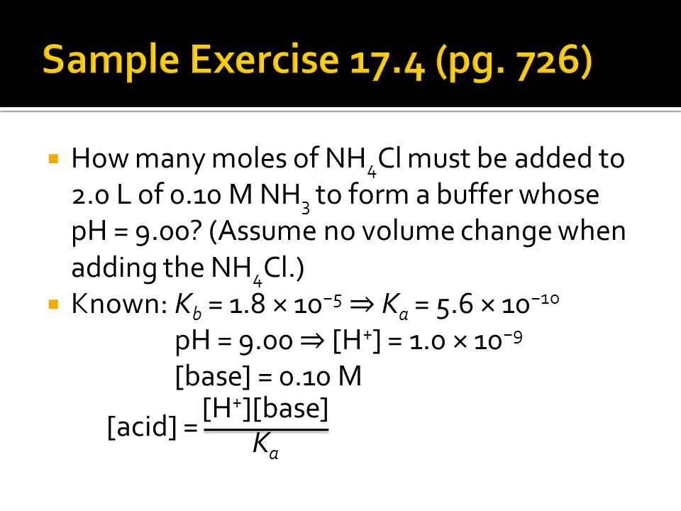  How many moles of NH 4 Cl must be added to 2.0 L of 0.10 M NH 3 to form a buffer whose pH = 9.00.