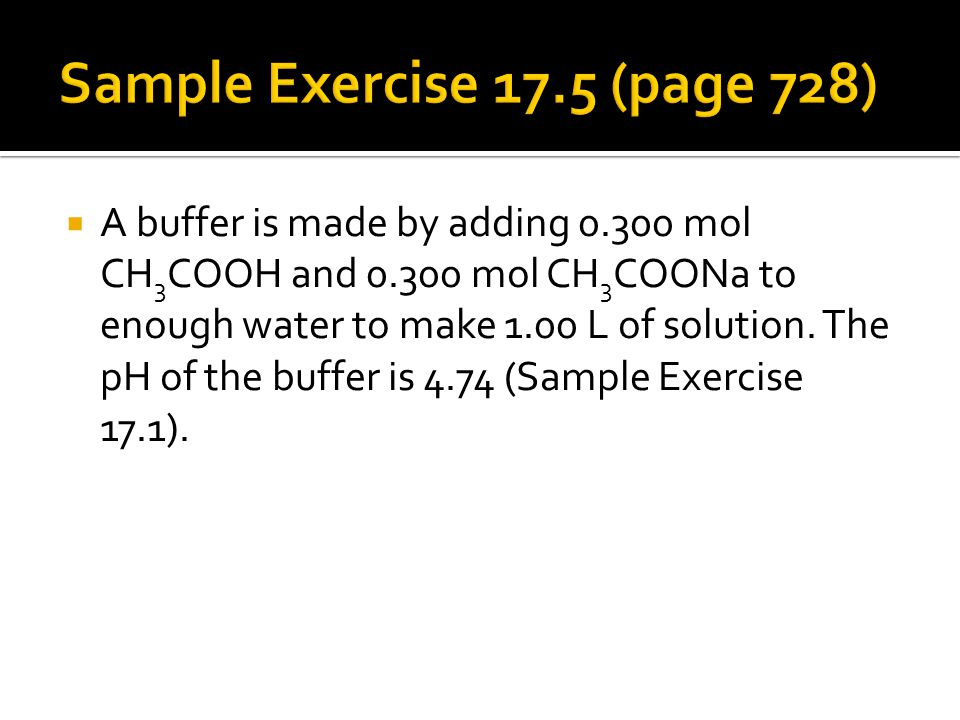  A buffer is made by adding mol CH 3 COOH and mol CH 3 COONa to enough water to make 1.00 L of solution.