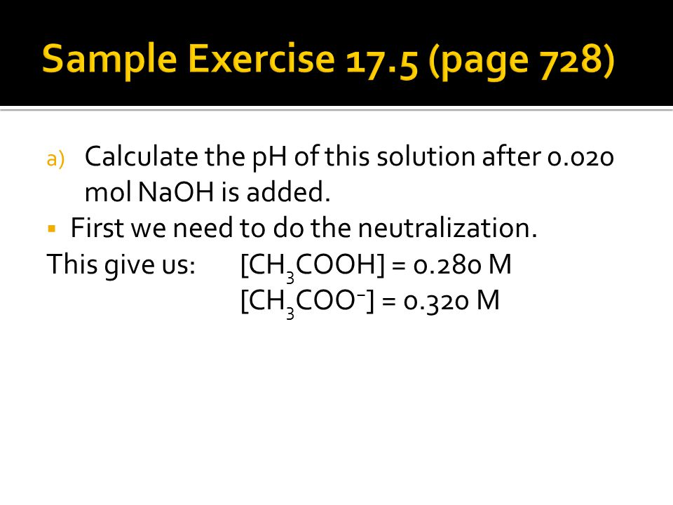 a) Calculate the pH of this solution after mol NaOH is added.