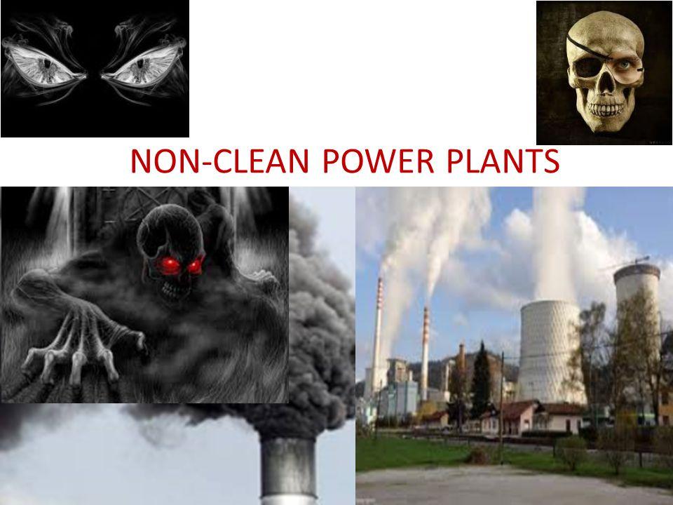 NON-CLEAN POWER PLANTS