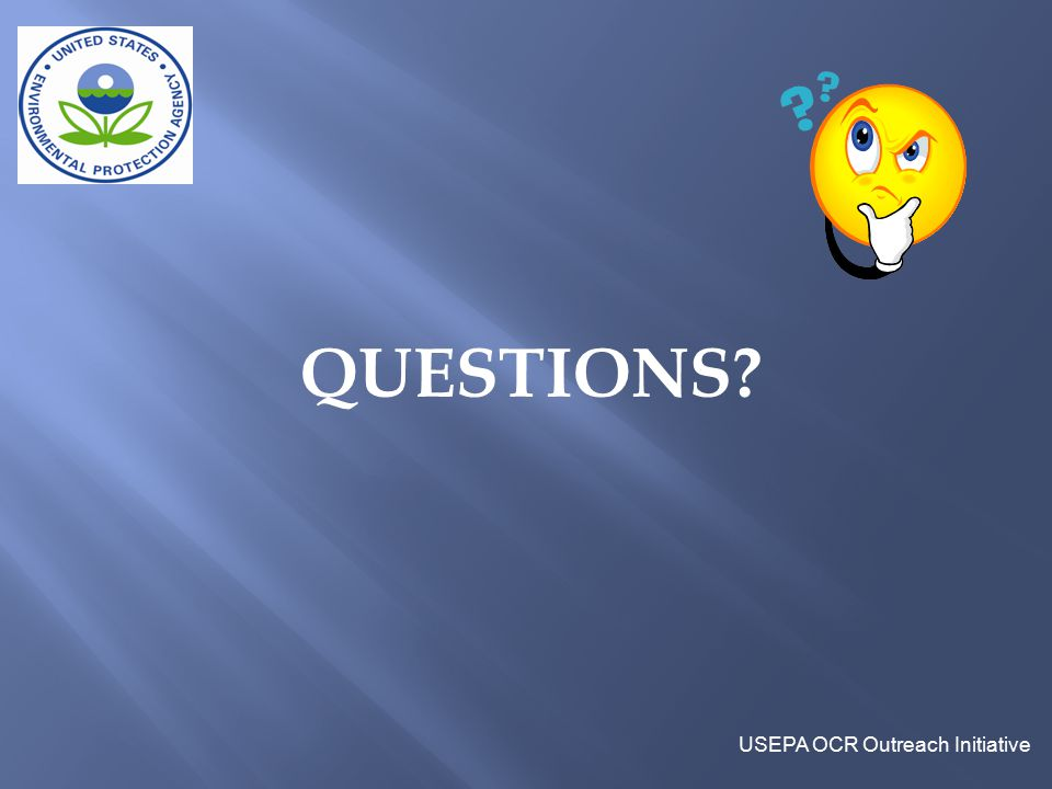 QUESTIONS USEPA OCR Outreach Initiative
