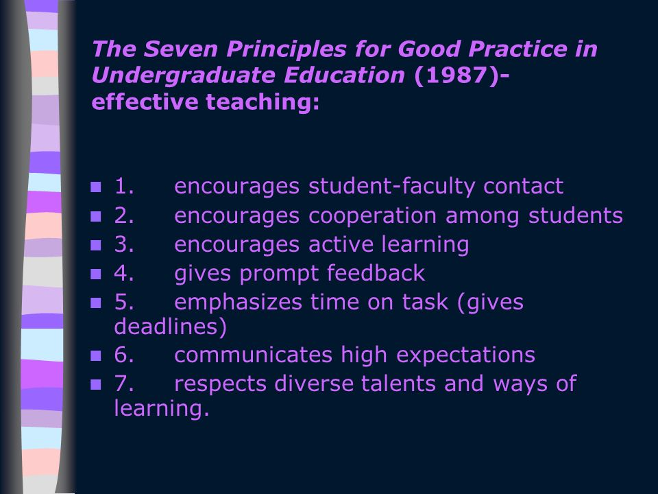 The Seven Principles for Good Practice in Undergraduate Education (1987)- effective teaching: 1.