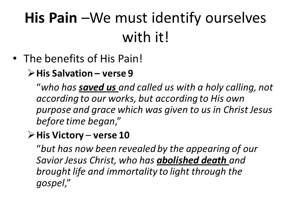 His Pain –We must identify ourselves with it. The benefits of His Pain.