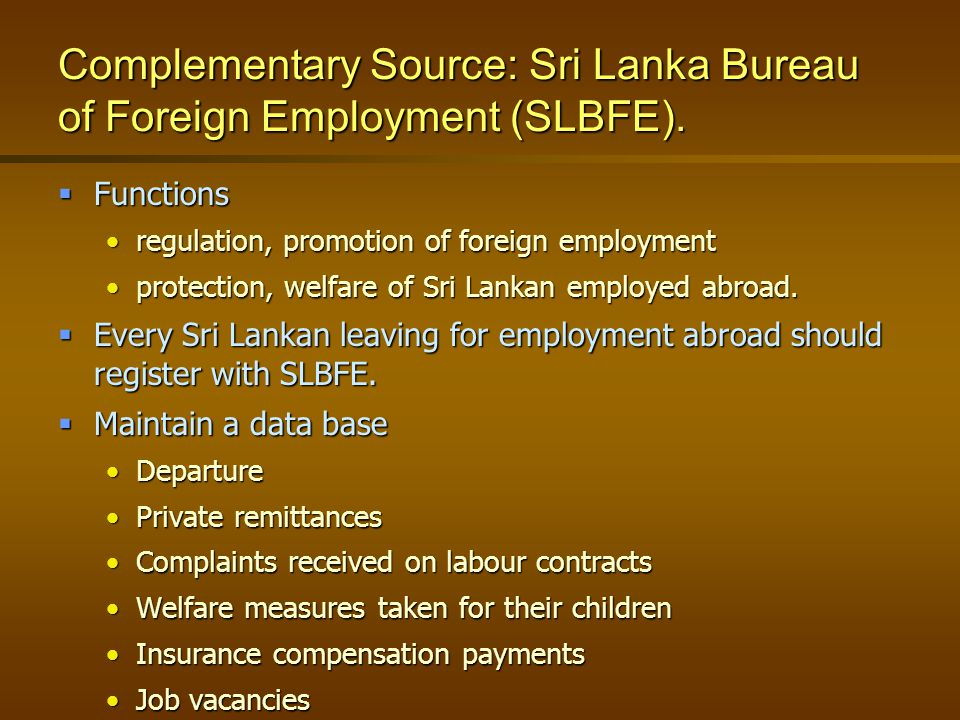 Complementary Source: Sri Lanka Bureau of Foreign Employment (SLBFE).