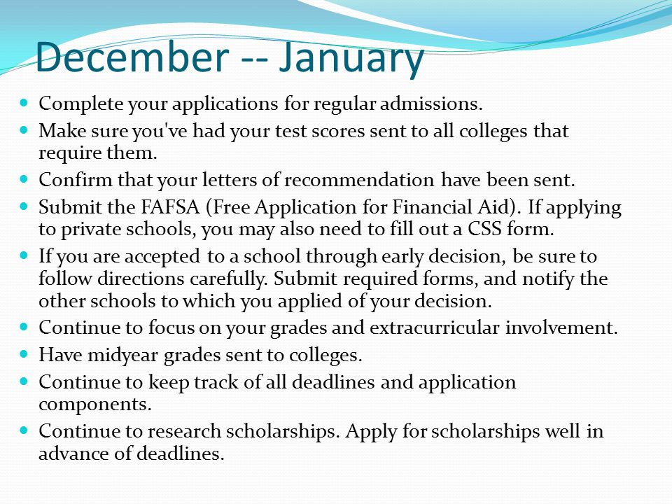 December -- January Complete your applications for regular admissions.