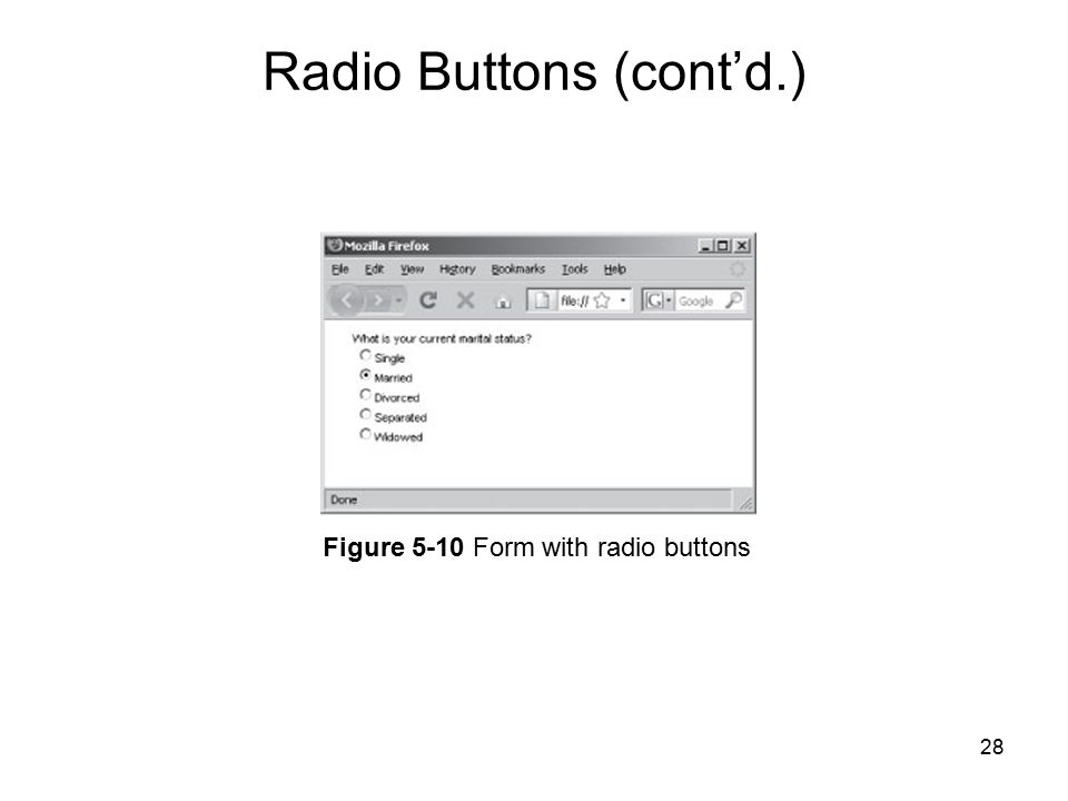28 Figure 5-10 Form with radio buttons Radio Buttons (cont'd.)