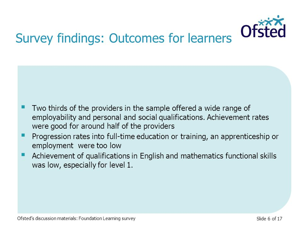 Slide 6 of 17  Two thirds of the providers in the sample offered a wide range of employability and personal and social qualifications.