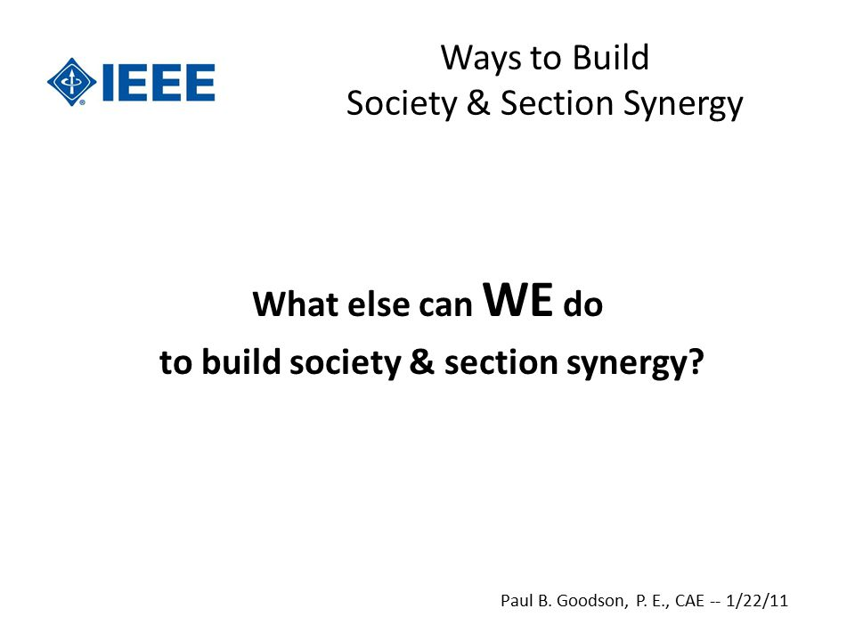 Ways to Build Society & Section Synergy What else can WE do to build society & section synergy.