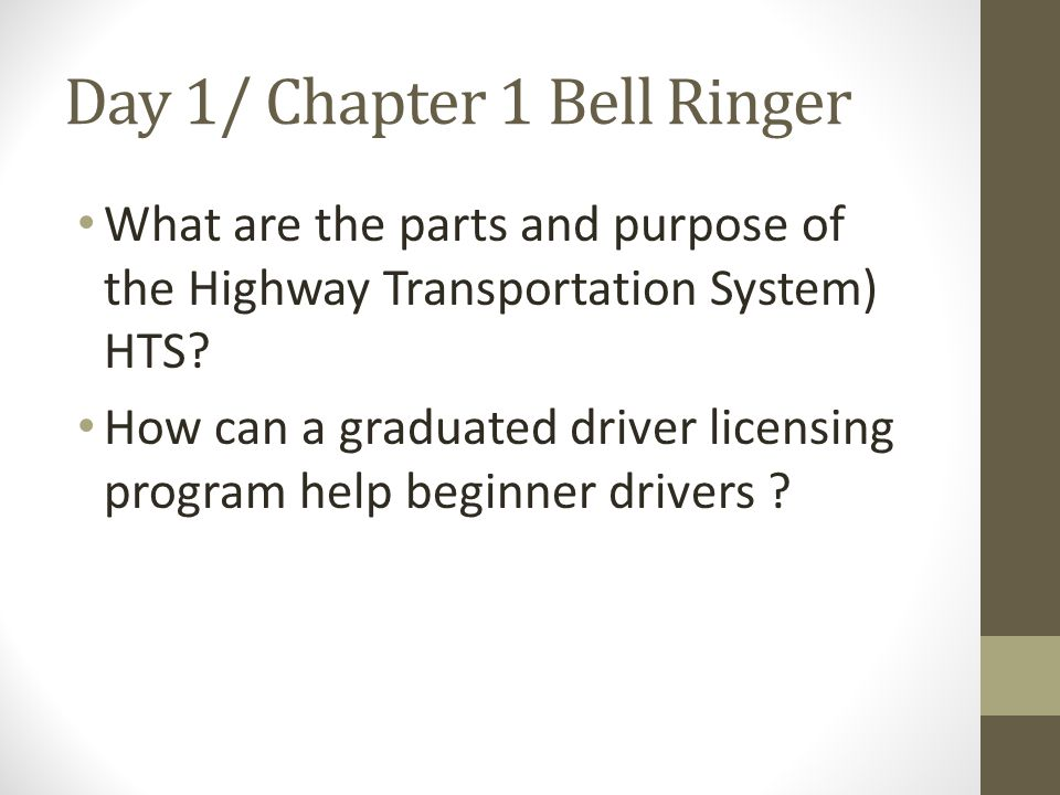 Day 1/ Chapter 1 Bell Ringer What are the parts and purpose of the Highway Transportation System) HTS.