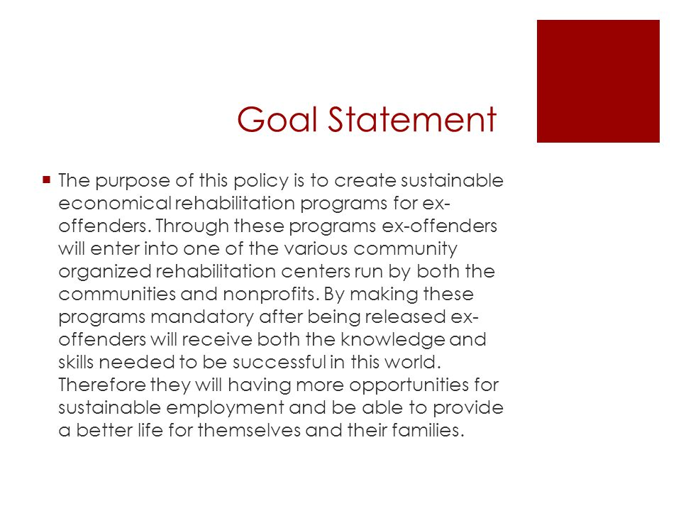 Policy Brief : Ex-Offender Rehabilitation Programs Goal Statement