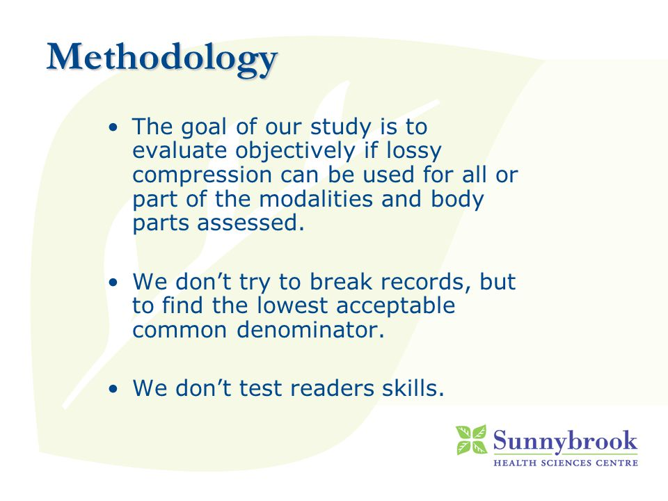 Methodology The goal of our study is to evaluate objectively if lossy compression can be used for all or part of the modalities and body parts assessed.