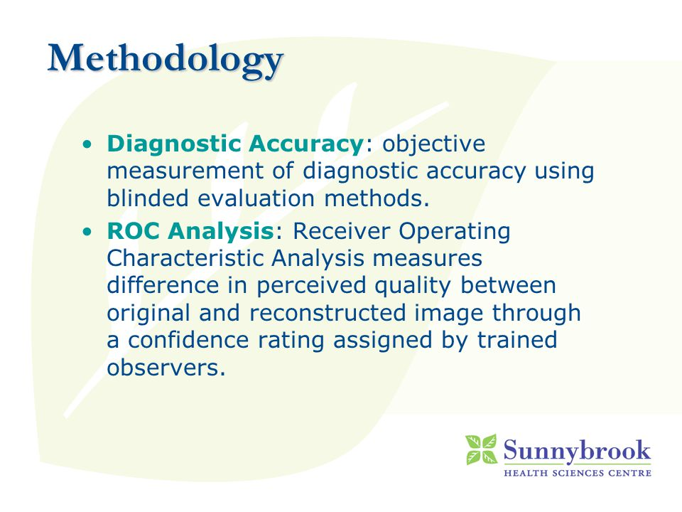 Methodology Diagnostic Accuracy: objective measurement of diagnostic accuracy using blinded evaluation methods.