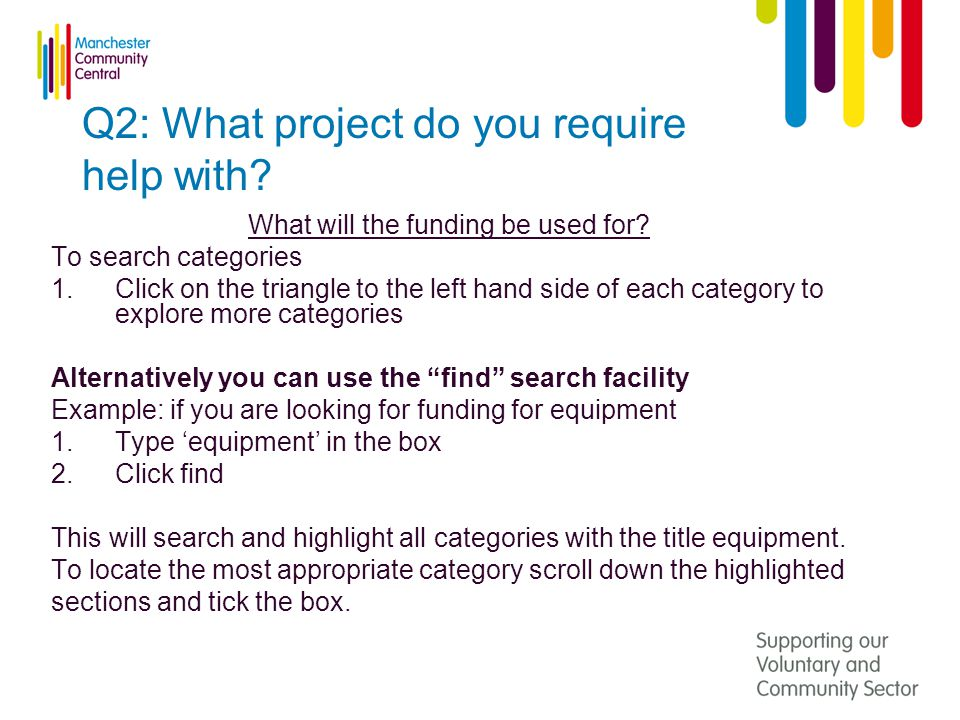 Q2: What project do you require help with. What will the funding be used for.