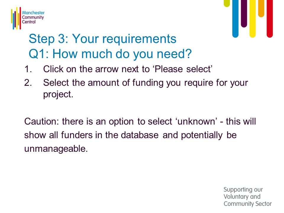 Step 3: Your requirements Q1: How much do you need.