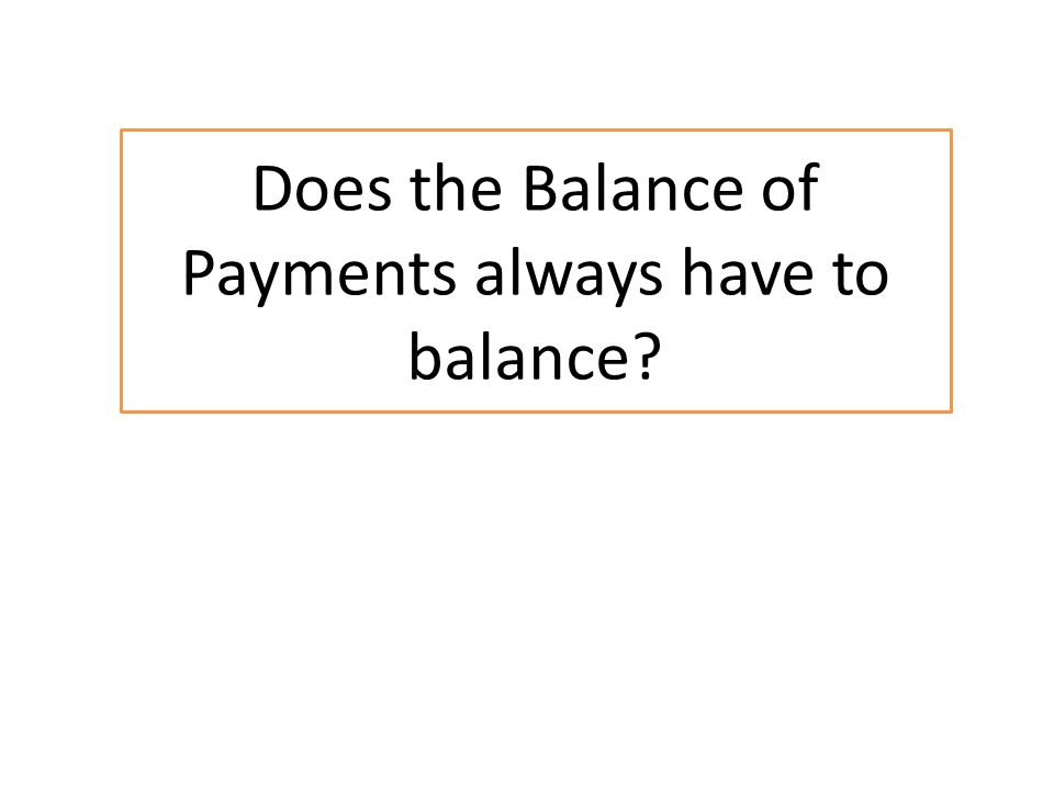 Does the Balance of Payments always have to balance