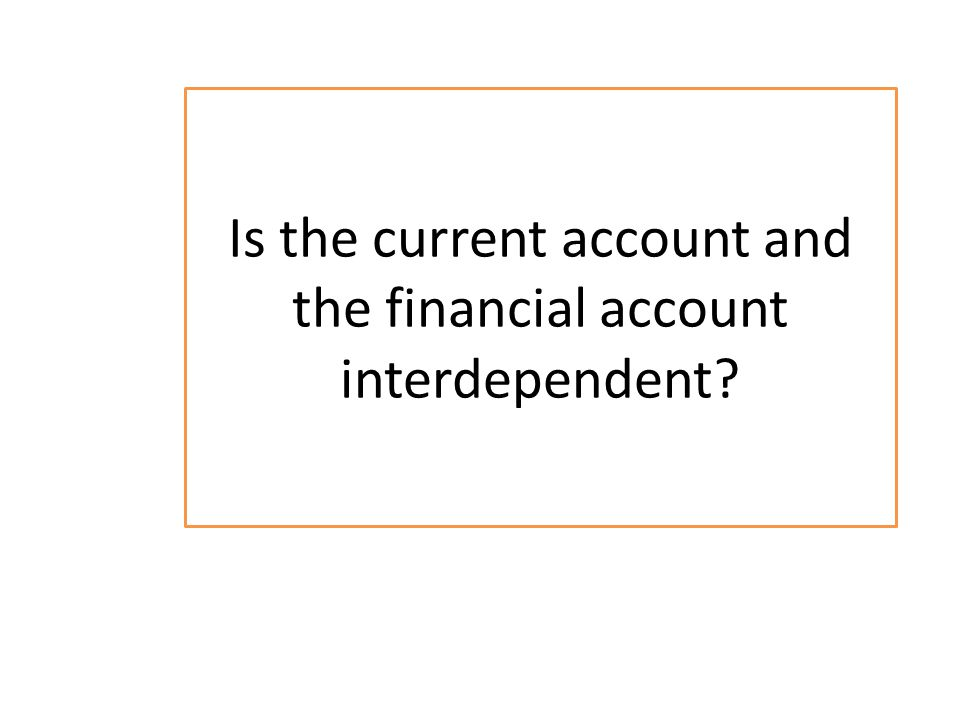Is the current account and the financial account interdependent