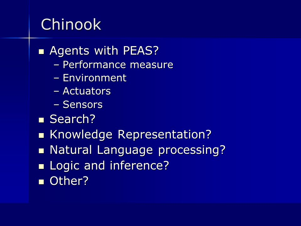 Chinook Agents with PEAS.Agents with PEAS.