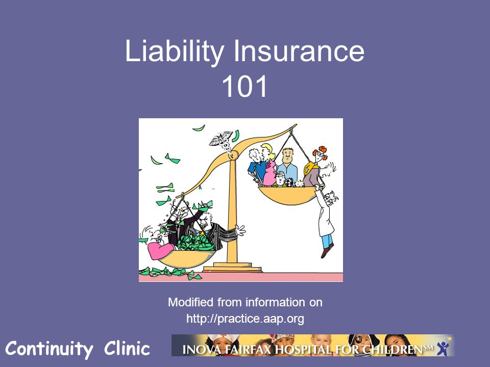 Continuity Clinic Liability Insurance 101 Modified from ...