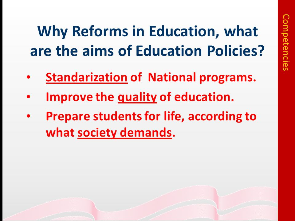 Why Reforms in Education, what are the aims of Education Policies.
