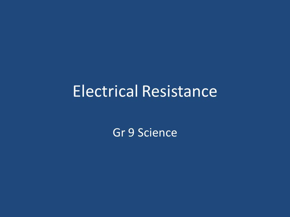 Electrical Resistance Gr 9 Science