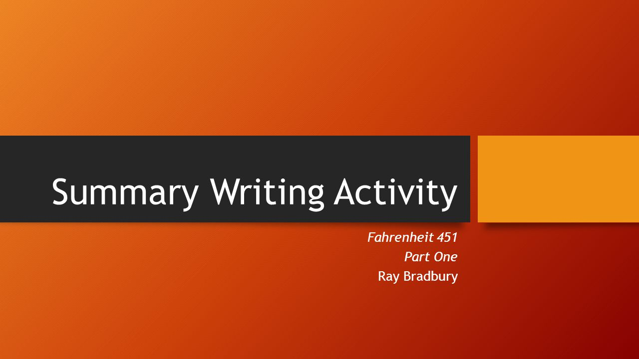 summary writing activity fahrenheit part one ray bradbury 1 summary writing activity fahrenheit 451 part one ray bradbury
