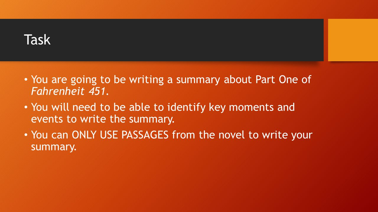 summary writing activity fahrenheit part one ray bradbury task you are going to be writing a summary about part one of fahrenheit 451