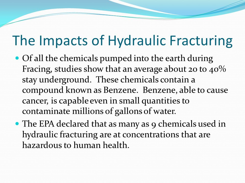 The Impacts of Hydraulic Fracturing Of all the chemicals pumped into the earth during Fracing, studies show that an average about 20 to 40% stay underground.