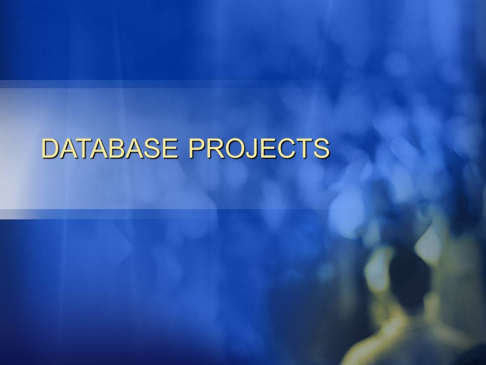 DATABASE PROJECTS