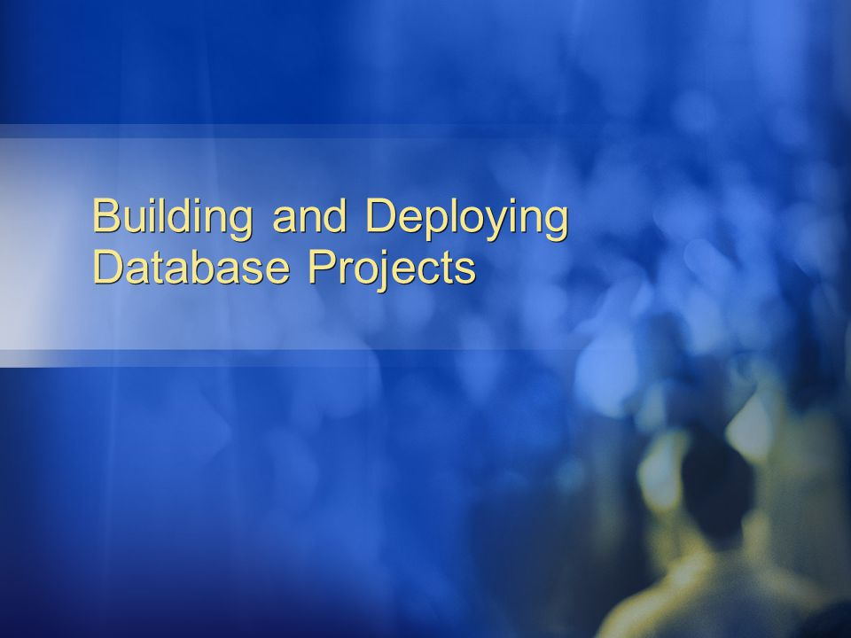 Building and Deploying Database Projects