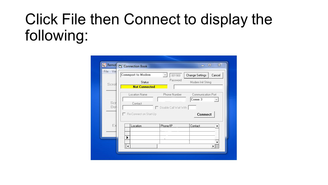 Click File then Connect to display the following: