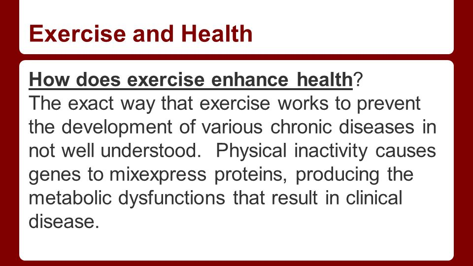 How does exercise enhance health.