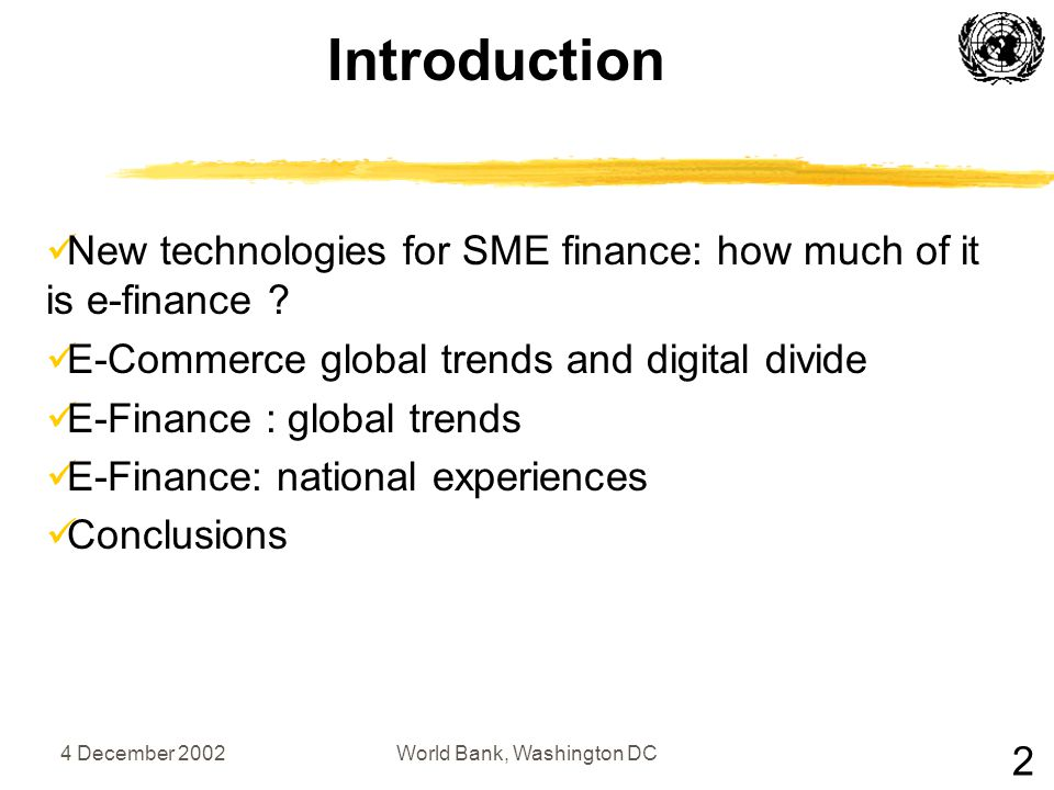 4 December 2002World Bank, Washington DC Introduction 2 New technologies for SME finance: how much of it is e-finance .