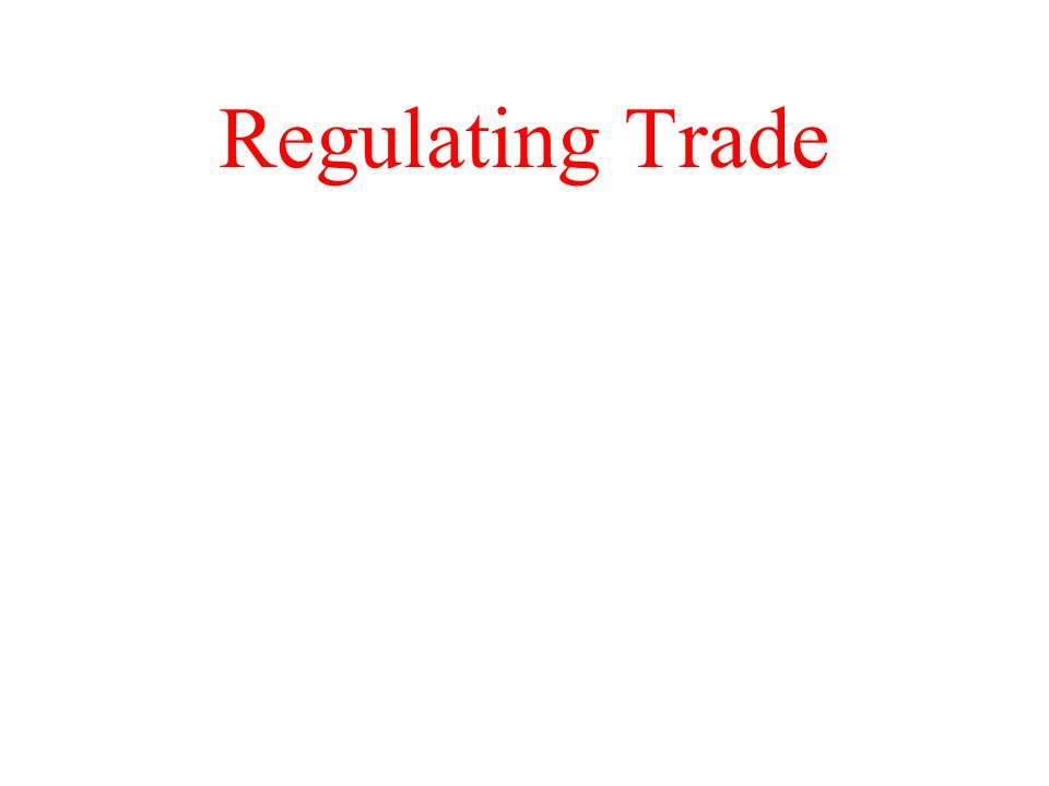 Regulating Trade