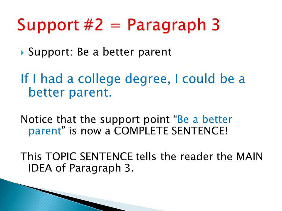  Support: Be a better parent If I had a college degree, I could be a better parent.
