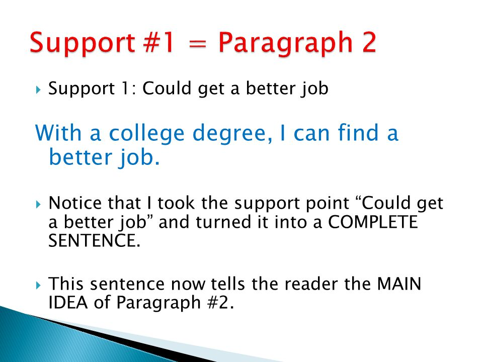  Support 1: Could get a better job With a college degree, I can find a better job.