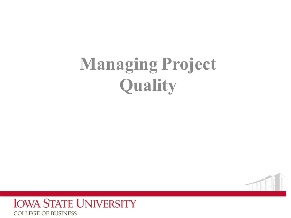 Managing Project Quality