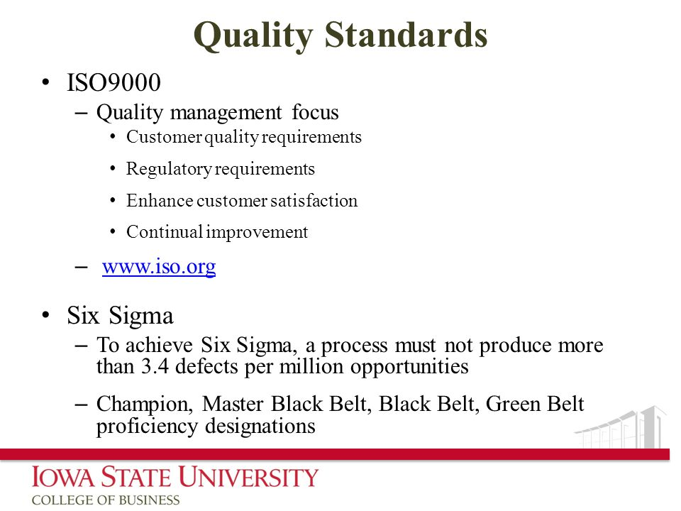 Quality Standards ISO9000 – Quality management focus Customer quality requirements Regulatory requirements Enhance customer satisfaction Continual imp
