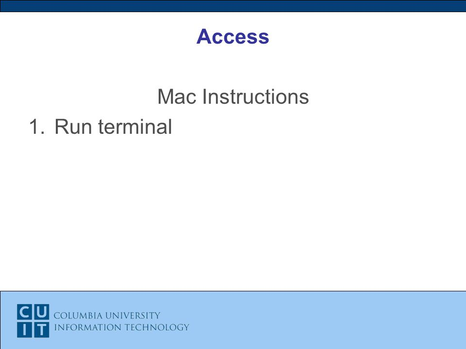 Access Mac Instructions 1.Run terminal