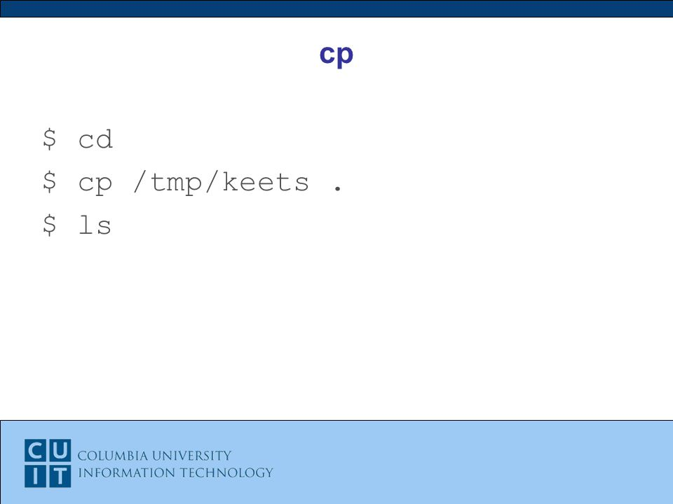 cp $ cd $ cp /tmp/keets. $ ls