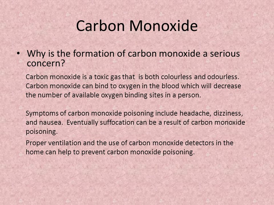 Carbon Monoxide Why is the formation of carbon monoxide a serious concern.