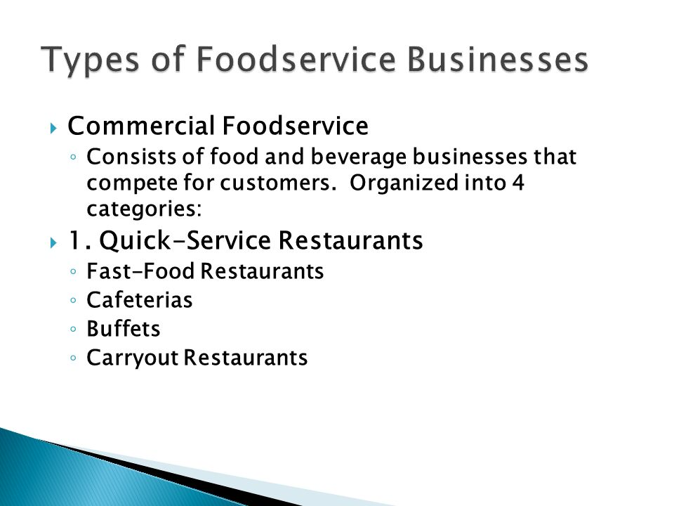  Commercial Foodservice ◦ Consists of food and beverage businesses that compete for customers.