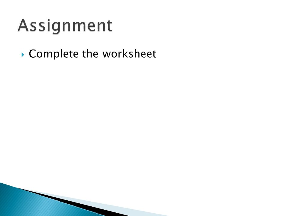  Complete the worksheet