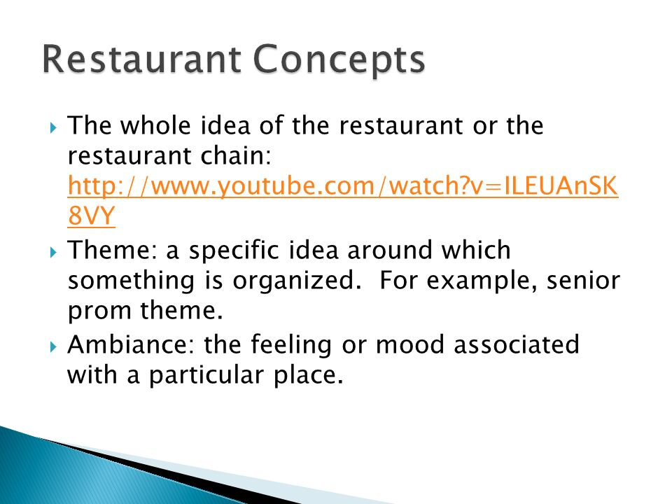  The whole idea of the restaurant or the restaurant chain:   v=ILEUAnSK 8VY   v=ILEUAnSK 8VY  Theme: a specific idea around which something is organized.