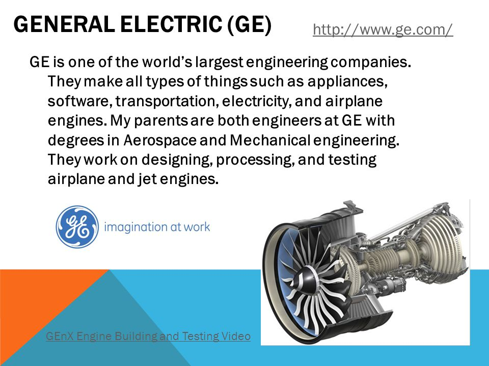 GENERAL ELECTRIC (GE) GE is one of the world's largest engineering companies.