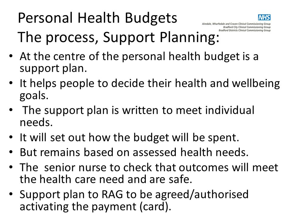 Personal Health Budgets The process, Support Planning: At the centre of the personal health budget is a support plan.