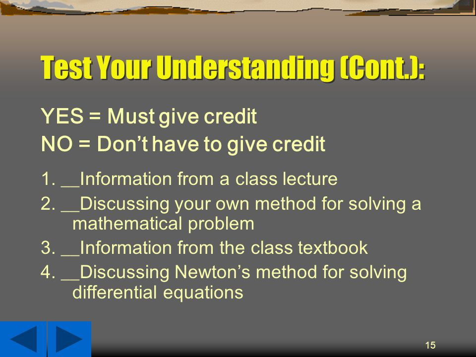 15 Test Your Understanding (Cont.): YES = Must give credit NO = Don't have to give credit 1.