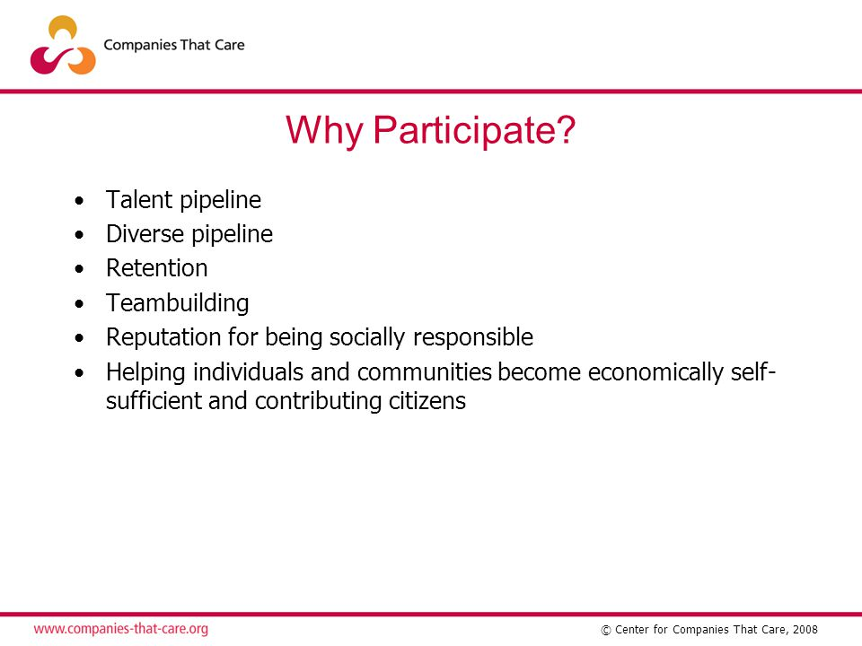 © Center for Companies That Care, 2008 Why Participate.