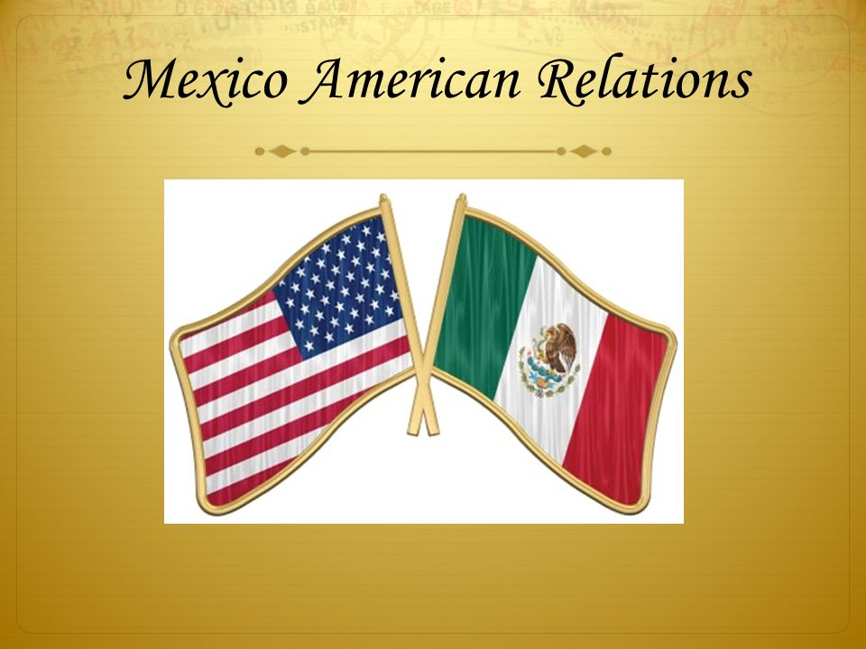 Mexico American Relations