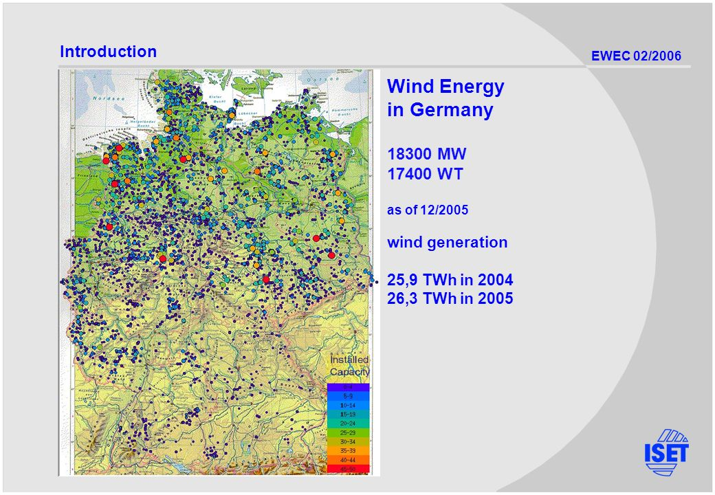 EWEC 02/2006 Wind Energy in Germany MW WT as of 12/2005 wind generation 25,9 TWh in ,3 TWh in 2005 Introduction
