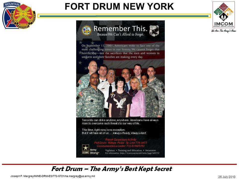 FORT DRUM NEW YORK 26 July 2010 Fort Drum – The Army's Best Kept Secret Joseph F.